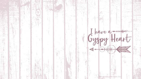 I have a Gypsy Heart - Android Tablet 2560x1440